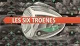Les Six Troenes